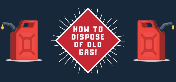 how to dispose of old gas